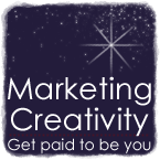 Marketing Creativity: Get Paid to Be You.